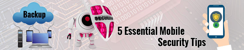 5 Essential Mobile Security Tips